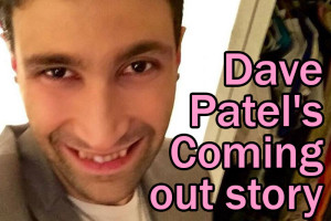Dave Patel's Coming out story