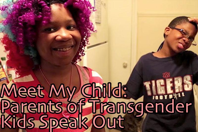 Meet My Child: Parents of Transgender Kids Speak Out