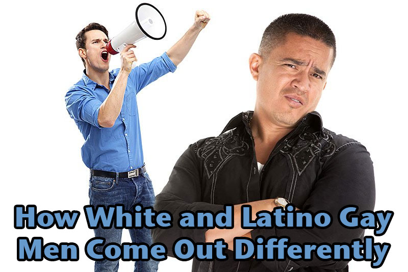 How White and Latino Gay Men Come Out Differently