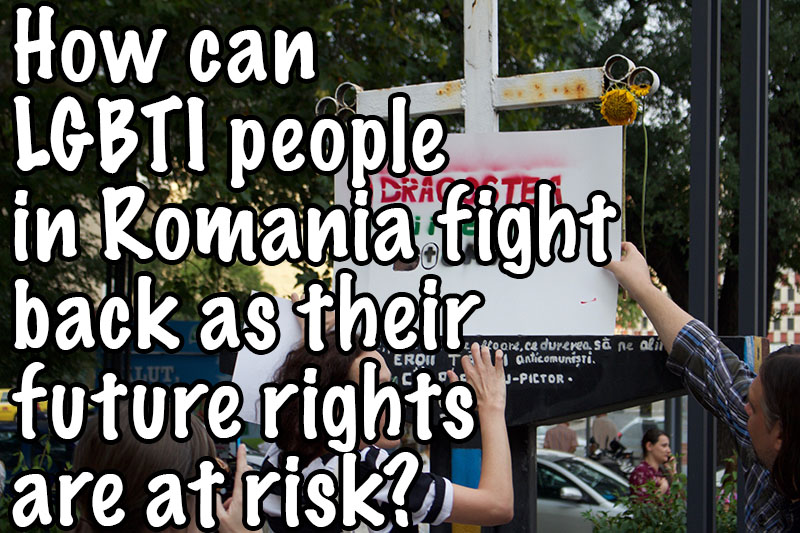 How can LGBTI people in Romania fight back as their future rights are at risk?