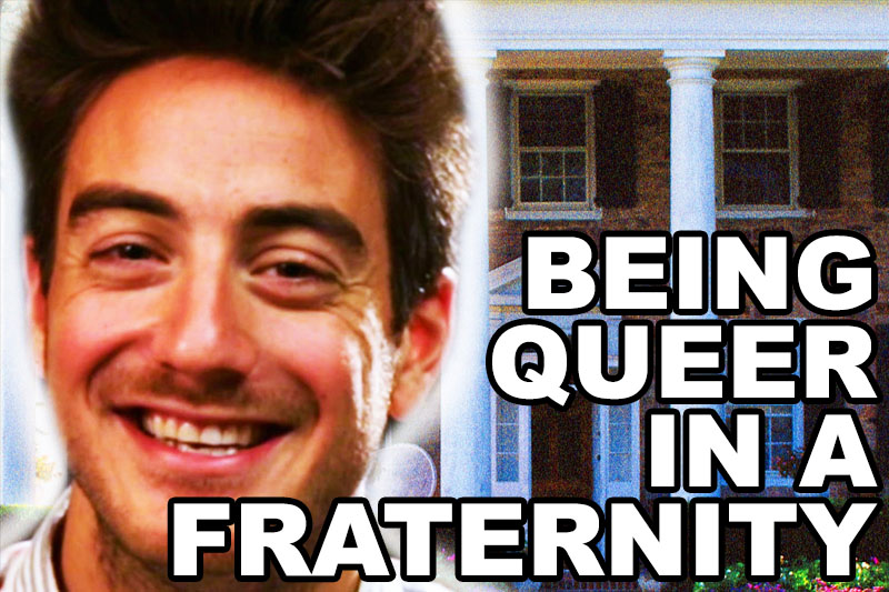 Being Queer In A Fraternity