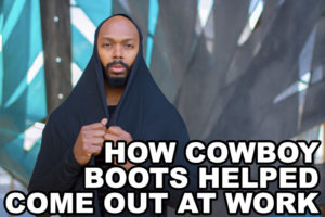 How Cowboy Boots Helped Come Out at Work