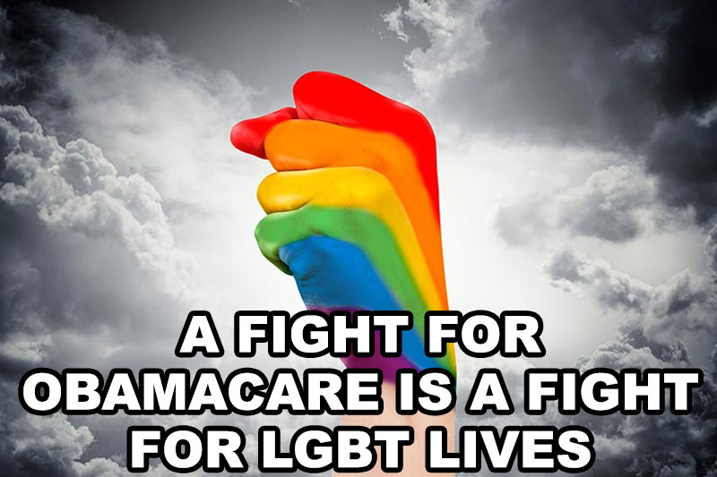 A Fight for Obamacare Is a Fight for LGBT Lives