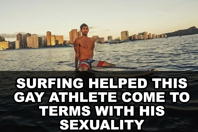 Surfing Helped This Gay Athlete Come To Terms With His Sexuality