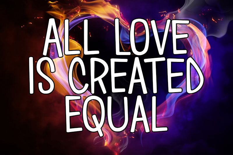 all-love-is-created-equal