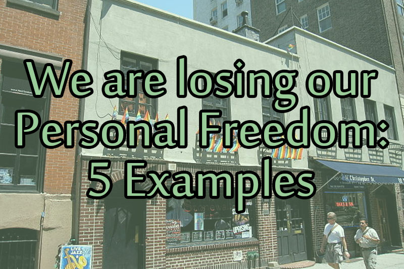 we-are-losing-our-personal-freedom-5-examples