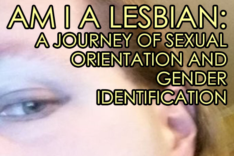 am-i-a-lesbian-a-journey-of-sexual-orientation-gender-identification