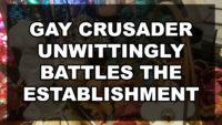 Gay Crusader Unwittingly Battles the Establishment