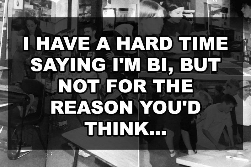 i-have-a-hard-time-saying-im-bi