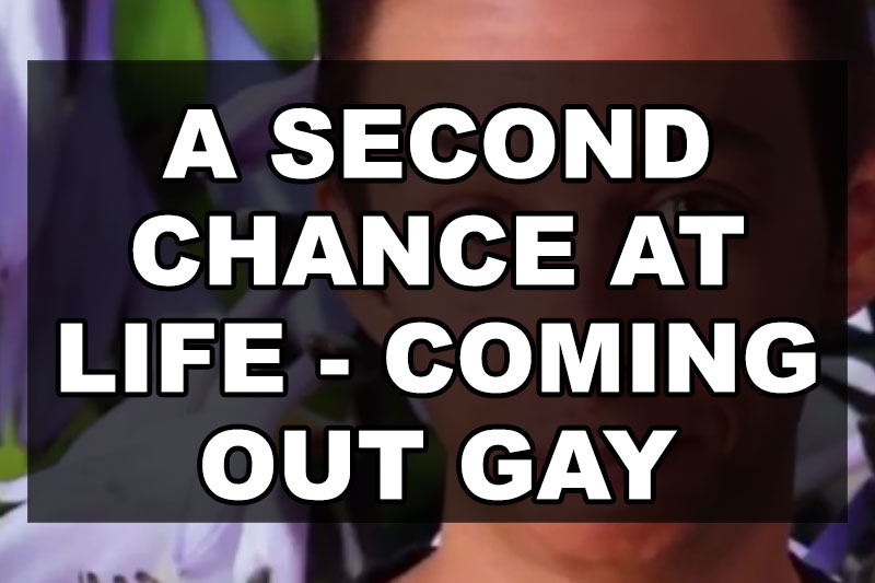a-second-chance-at-life-coming-out-gay