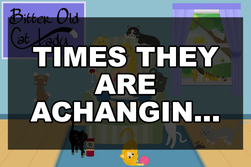 times-they-are-achanging