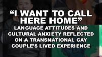 """I want to call here home"": Language Attitudes and Cultural Anxiety Reflected on A Transnational Gay Couple's lived experience"